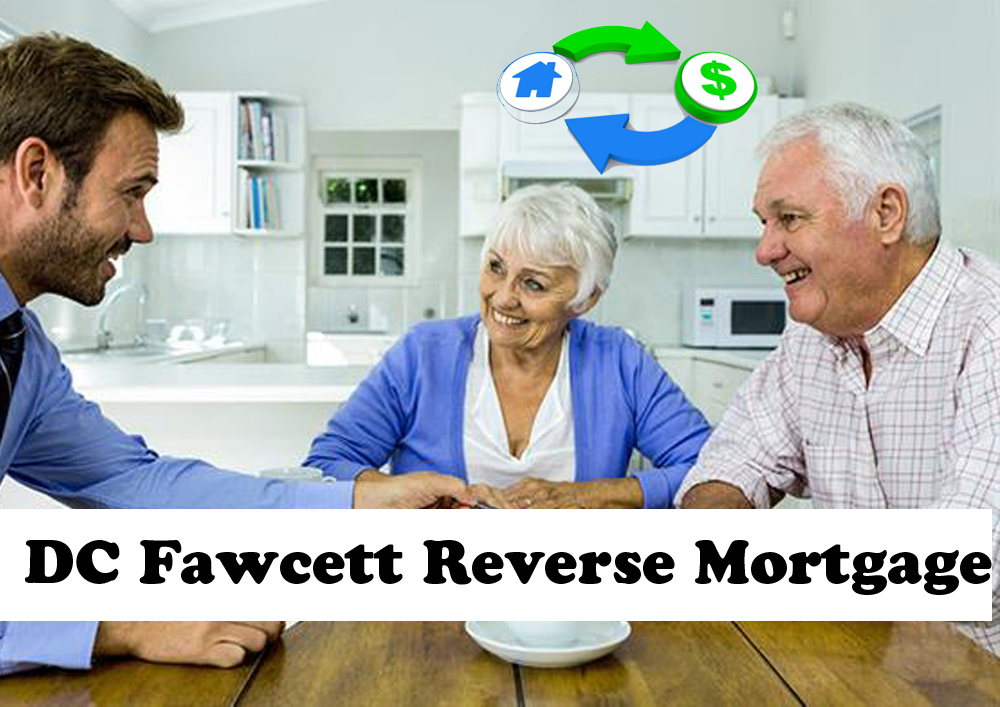 Dc Fawcett -Reverse-Mortgages