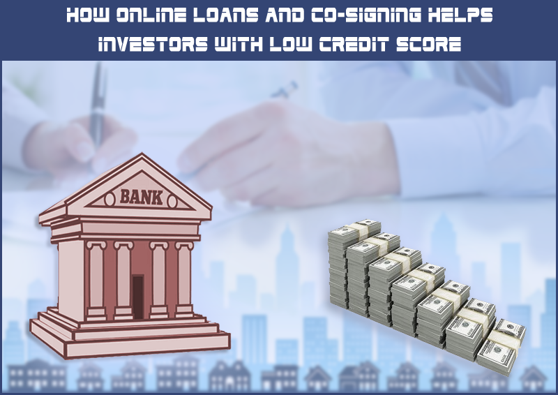 DC Fawcett Reviews-How-online-loans-and-co-signing-helps-investors-with-low-credit-score
