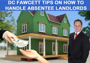Dc-Fawcett-Tips-On-How-To-Handle-Absentee-Landlords-1